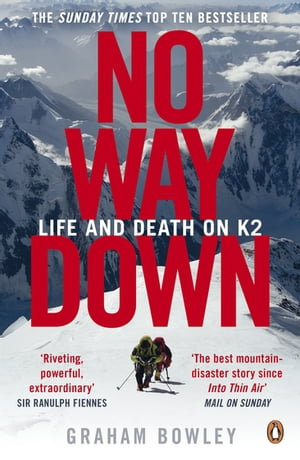 No Way Down Life and Death on K2