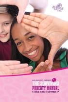The Surviving Puberty Manual A Girl's Guide to Growing Up by Sherri Gonzales
