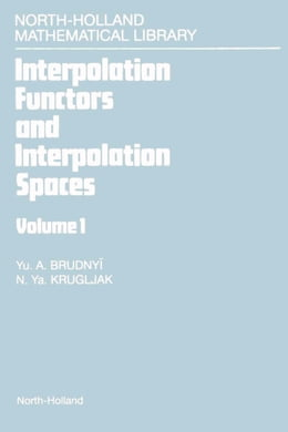 Book Interpolation Functors and Interpolation Spaces by Brudnyi, Yu.A.