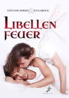 Libellenfeuer by Stefanie Herbst