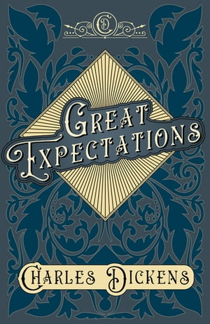 Great Expectations: With Appreciations and Criticisms By G. K. Chesterton
