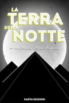 La terra della notte: Una storia d'amore by William Hope Hodgson