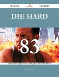 Die Hard 83 Success Secrets - 83 Most Asked Questions On Die Hard - What You Need To Know e6527488-a47d-4cff-bb15-5a26a95dde82