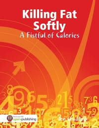 Killing Fat Softly: A Fistful of Calories