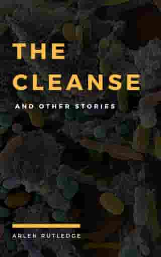The Cleanse & other stories