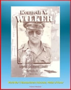 Kenneth N. Walker: Airpower's Untempered Crusader - World War II Bombardment Advocate, Medal of Honor by Progressive Management