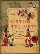 The Boston Tea Party by H. W. Mcvickar