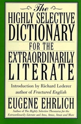 Book Highly Selective Thesaurus for the Extraordinarily Literate by Eugene Ehrlich