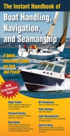 The Instant Handbook of Boat Handling, Navigation, and Seamanship : A Quick-Reference Guide for…