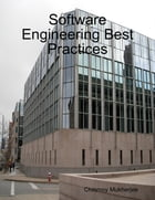 Software Engineering Best Practices by Chinmoy Mukherjee