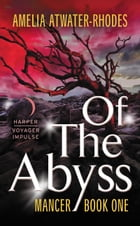 Of The Abyss: Mancer: Book One by Amelia Atwater-Rhodes