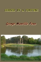 Cursed by a Fortune by George Manville Fenn