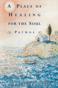 A Place of Healing for the Soul: Patmos