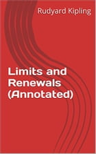 Limits and Renewals (Annotated) by Rudyard Kipling