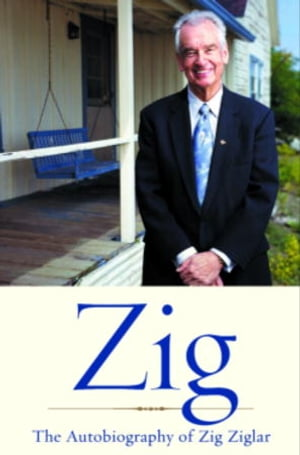 Zig The Autiobiography of Zig Ziglar