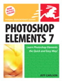 Book Photoshop Elements 7 for Windows: Visual QuickStart Guide by Jeff Carlson