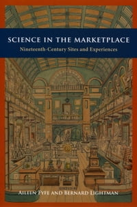 Science in the Marketplace: Nineteenth-Century Sites and Experiences