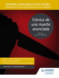 Modern Languages Study Guides: Crónica de una muerte anunciada: Literature Study Guide for AS/A…
