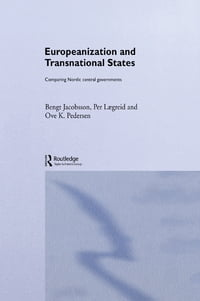 Europeanization and Transnational States: Comparing Nordic Central Governments