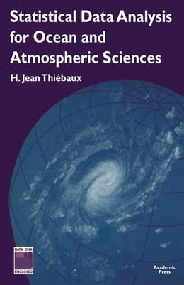 Book Statistical Data Analysis for Ocean and Atmospheric Sciences: Includes a Data Disk Designed to Be… by Thiebaux, H. Jean
