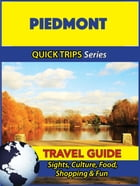 Piedmont Travel Guide (Quick Trips Series): Sights, Culture, Food, Shopping & Fun by Sara Coleman
