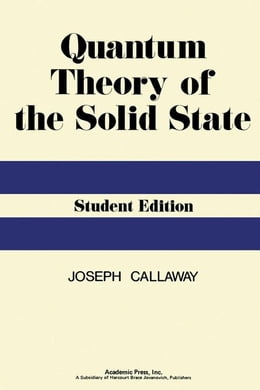 Book Quantum Theory of the Solid State by Callaway, Joseph