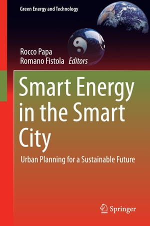 Smart Energy in the Smart City: Urban Planning for a Sustainable Future by Rocco Papa