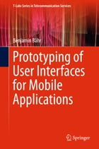 Prototyping of User Interfaces for Mobile Applications by Benjamin Bähr