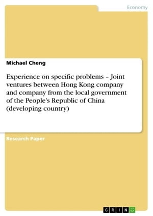 Experience on specific problems - Joint ventures between Hong Kong company and company from the local government of the People's Republic of China (developing country): Joint ventures between Hong Kong company and company from the local government of the People's Republic of China (developing country)