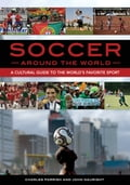 Soccer around the World: A Cultural Guide to the World's Favorite Sport 4c5d0668-e661-4d99-9441-6f229d20df8f