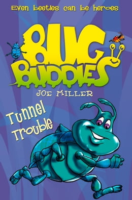 Book Tunnel Trouble (Bug Buddies, Book 4) by Joe Miller