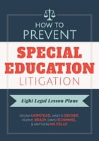 How to Prevent Special Education Litigation: Eight Legal Lesson Plans
