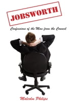 Jobsworth: Confessions of the Man from the Council by Malcolm Philips