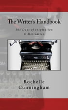 The Writer's Handbook; 365 Days of Inspiration & Motivation