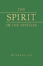 The Spirit in the Epistles by Witness Lee