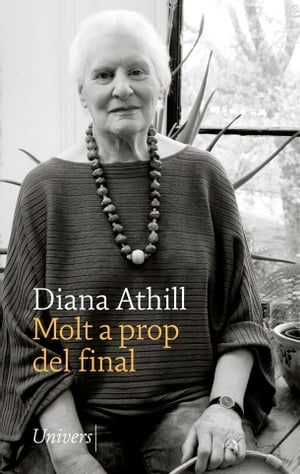 Molt a prop del final by Diana Athill