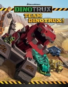 Dinotrux: Team Dinotrux! by DreamWorks