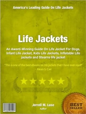 Life Jackets An Award-Winning Guide On Life Jacket For Dogs,  Infant Life Jacket,  Kids Life Jackets,  Inflatable Life jackets and Stearns life jacket