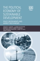 The Political Economy of Sustainable Development: Policy Instruments and Market Mechanisms