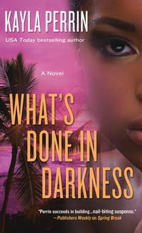 What's Done in Darkness: A Novel