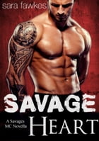 Savage Heart: A Savages MC Novel