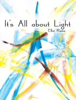 Book It's All about Light by Elke Riess