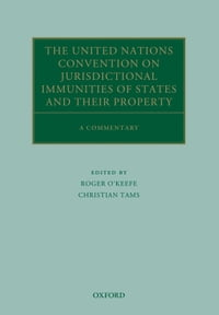 The United Nations Convention on Jurisdictional Immunities of States and Their Property: A…