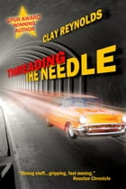 Threading the Needle by Clay Reynolds