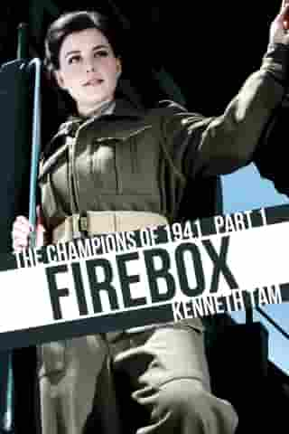 Firebox: The Champions of 1941 - Part 1 by Kenneth Tam