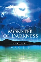 The Adventures of Blaze and the Monster of Darkness: Book 1 by Max Jin