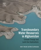 Transboundary Water Resources in Afghanistan: Climate Change and Land-Use Implications