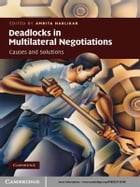 Deadlocks in Multilateral Negotiations: Causes and Solutions