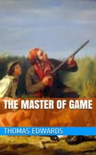The Master of Game by Thomas Edwards