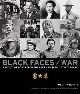 Book Black Faces of War: A Legacy of Honor from the American Revolution to Today by Robert V. Morris